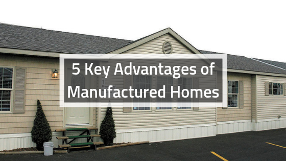 5 Key Advantages of Manufactured Homes