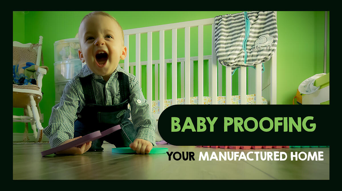 Baby Proofing Your Manufactured Home