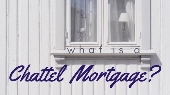 What Is A Chattel Mortgage