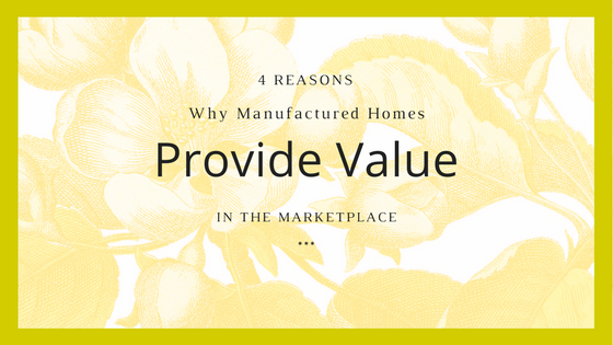 4 reasons why manufactured homes provide housing value in - Do modular homes depreciate ...