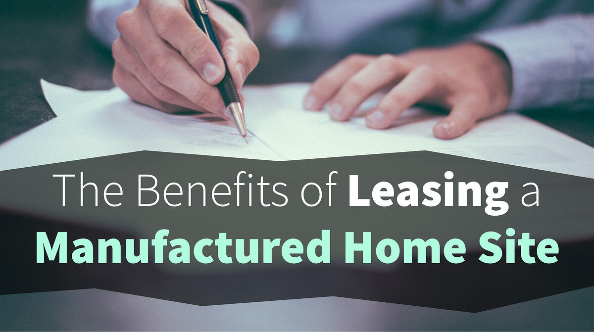Benefits of Leasing Manufactured Home Sites