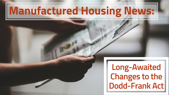 Manufactured Housing News_ Long-Awaited Changes to the Dodd-Frank Act-2