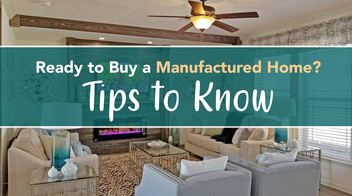 Ready to Buy a Manufactured Home? Tips to Know