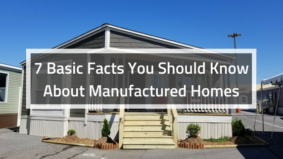 7 basic facts you should know about manufactured homes. Black Bedroom Furniture Sets. Home Design Ideas