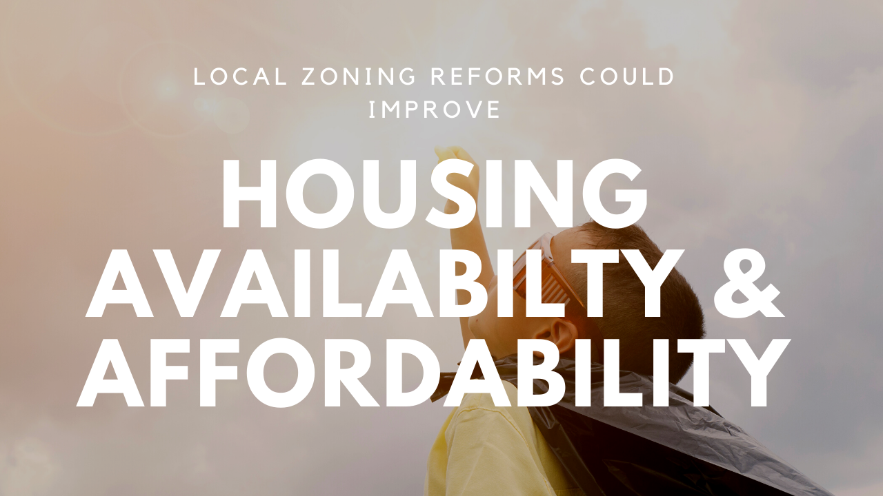 Local Zoning Reforms Could Improve Housing Availability and Affordability