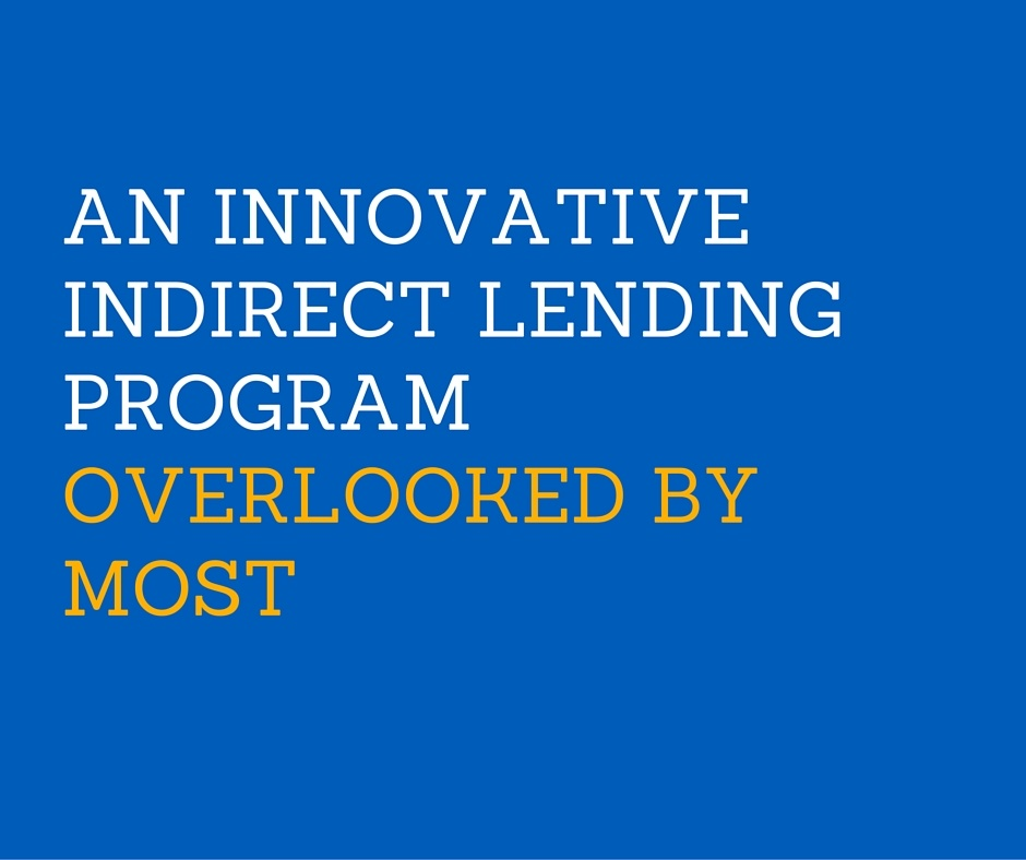 An Innovative Indirect Lending Program Overlooked By Most