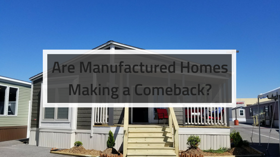 Are Manufactured Homes Making a Comeback?