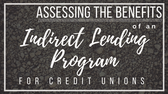Assessing the Benefits of an Indirect Lending Program for Credit Unions