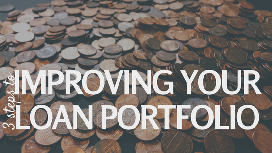 3 Steps To Improving Your Loan Portfolio
