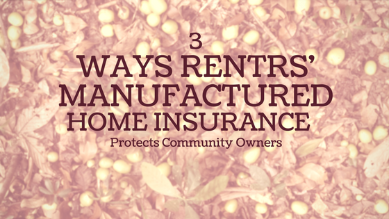 3 Ways Renters Manufactured Home Insurance Protects Community Owners