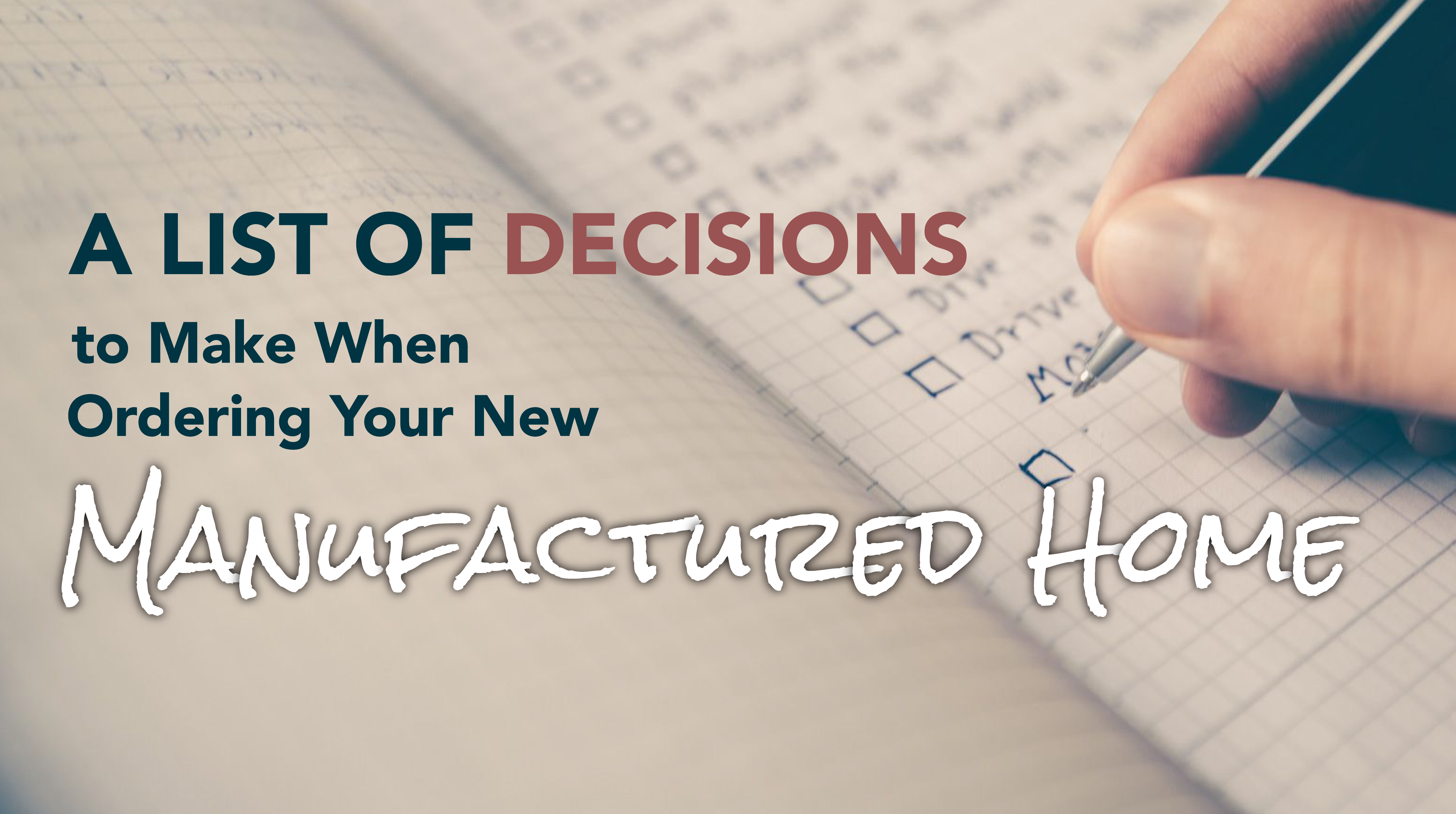 A List of Decisions to Make When Ordering Your New Manufactured Home