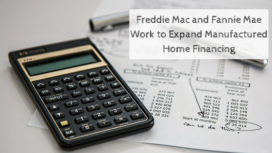 Freddie Mac and Fannie Mae Work to Expand Manufactured Home Financing