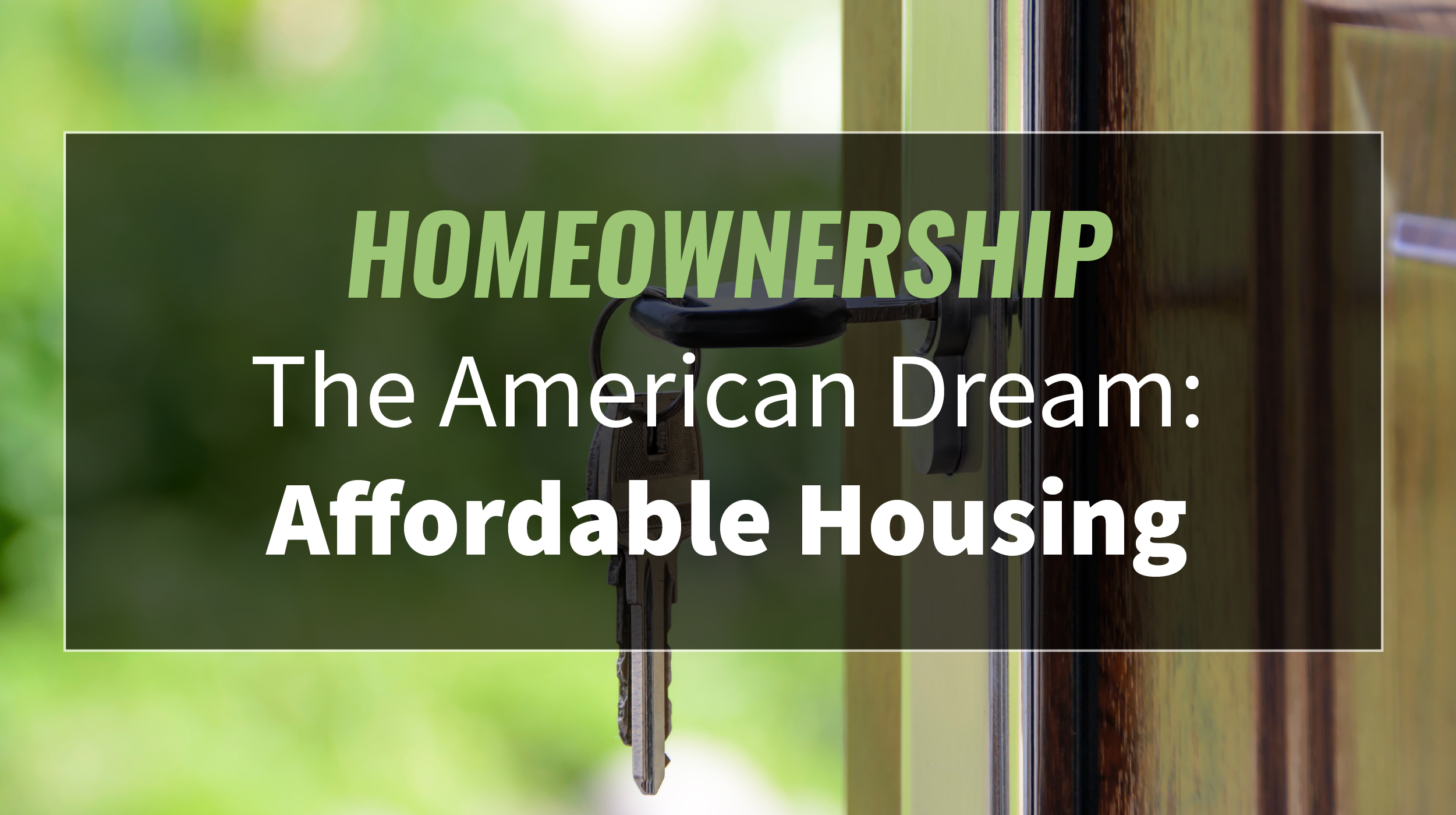 Homeownership The American Dream: Affordable Housing
