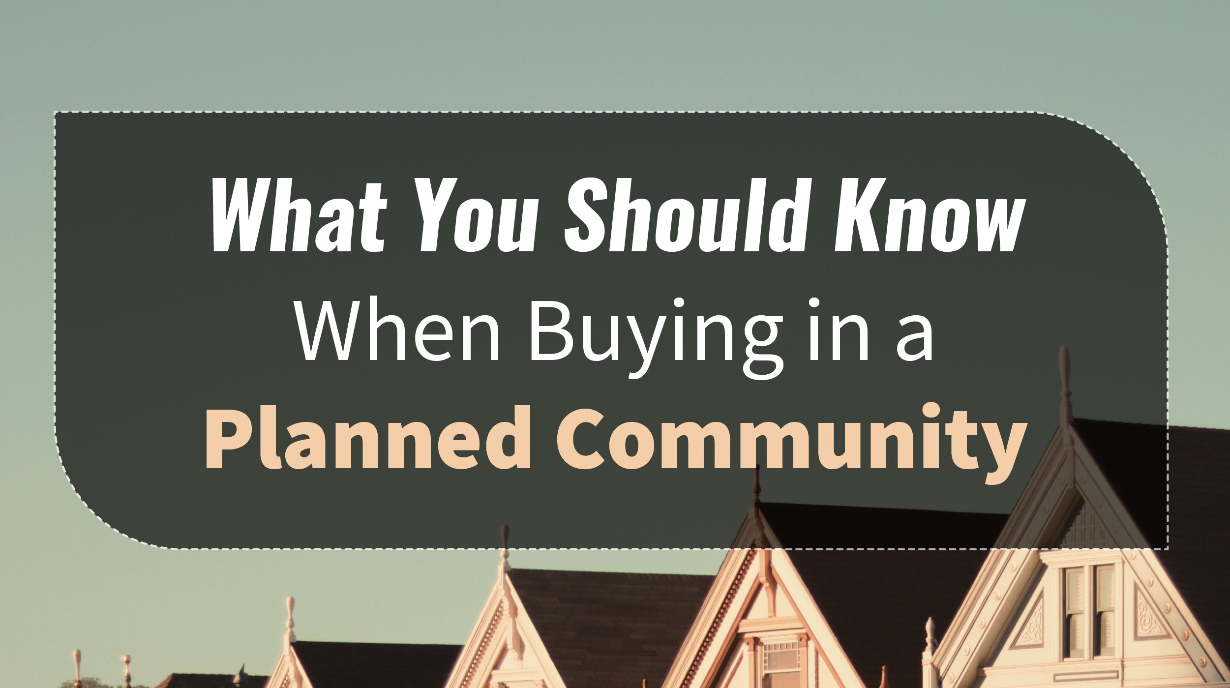 What You Should Know When Buying in a Planned Community