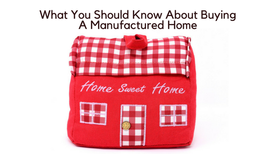 What You Should Know About Buying a Manufactured Home