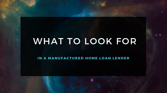 What To Look For In a Manufactured Home Loan Lender