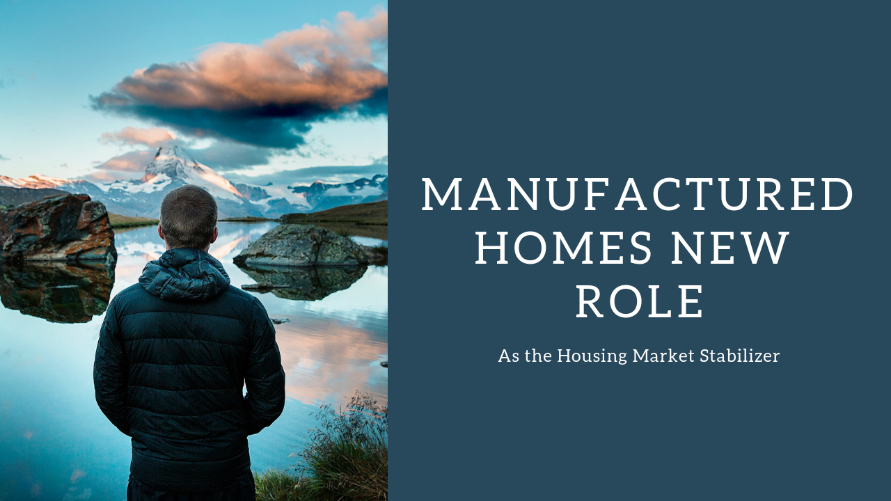 Manufactured Homes New Role as Housing Market Stabilizer